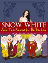 Snow White And The Seven Little Dudes (Comedy/Drama Play Script)