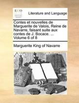 Contes Et Nouvelles de Marguerite de Valois, Reine de Navarre, Faisant Suite Aux Contes de J. Bocace. ... Volume 6 of 8