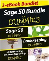 Sage 50 For Dummies Three e-book Bundle: Sage 50 For Dummies; Bookkeeping For Dummies and Understanding Business Accounting For Dummies
