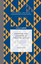 Knowing and Learning as Creative Action