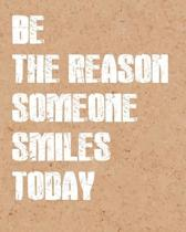 Be the Reason Someone Smile, Quote Inspiration Notebook, Dream Journal Diary, Dot Grid - Blank No Lined -Graph Paper, 8 X 10, 120 Page