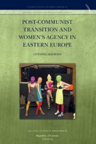 Post-Communist Transition and Women's Agency in Eastern Europe