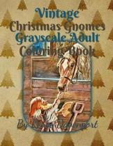 Vintage Christmas Gnomes Grayscale Adult Coloring Book