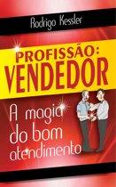 Profissão: Vendedor - A Magia do Bom Atendimento