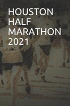 Houston Half Marathon 2021