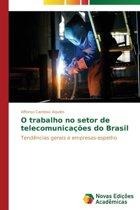 O Trabalho No Setor de Telecomunicacoes Do Brasil