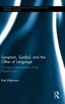Symptom, Symbol, and the Other of Language