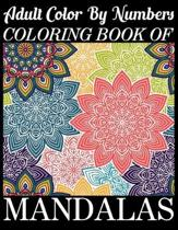 Adult Color By Numbers Coloring Book of Mandalas: 100Page with one side s mandalas illustration Adult Coloring Book Mandala Images Stress Management C
