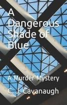 A Dangerous Shade of Blue