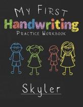 My first Handwriting Practice Workbook Skyler