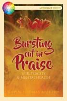 Bursting Out in Praise