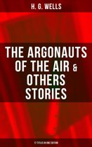 The Argonauts of the Air & Others Stories - 17 Titles in One Edition