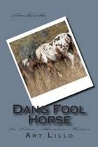 Dang Fool Horse