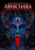 Abhichara - the Magic of Tantric Mystics and Warlocks