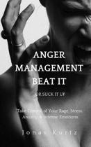 Take Control of Your Rage, Stress, Anxiety, & Intense Emotions