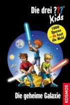 Die drei ??? Kids und du 15. Die geheime Galaxie (drei Fragezeichen)
