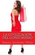 La Civilizaci n del Consumismo