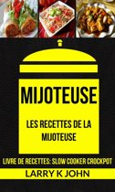 Mijoteuse: Les Recettes de la Mijoteuse (Livre De Recettes: Slow Cooker Crockpot)