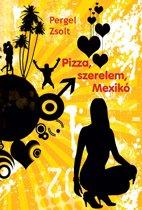 Pizza, szerelem, Mexiko