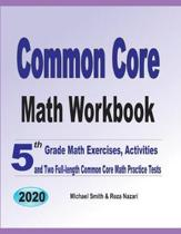 Common Core Math Workbook: 5th Grade Math Exercises, Activities, and Two Full-Length Common Core Math Practice Tests