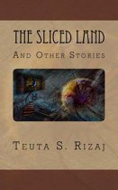 The Sliced Land and Other Stories