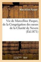 Vie de Marcelline Pauper, de la Congr�gation Des Soeurs de la Charit� de Nevers