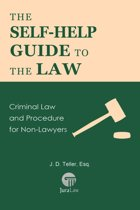 The Self-Help Guide to the Law: Criminal Law and Procedure for Non-Lawyers