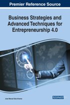 Business Strategies and Advanced Techniques for Entrepreneurship 4.0