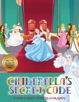 Codes and Ciphers for Kids (Cinderella's Secret Code)
