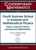 Fourth Summer School in Analysis and Mathematical Physics