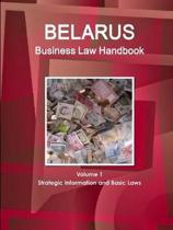 Belarus Business Law Handbook Volume 1 Strategic Information and Basic Laws