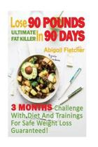 Lose 90 Pounds in 90 Days