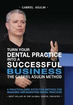 Turn Your Dental Practice Into a Successful Business