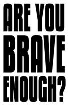 Are You Brave Enough?: 6x9 College Ruledline 150 Pages
