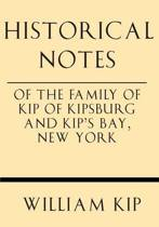Historical Notes of the Family of Kip of Kipsburg and Kip's Bay, New York
