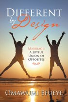 Different by Design: Marriage: A Joyful Union of Opposites