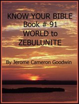 WORLD to ZEBULUNITE - Book 91 - Know Your Bible