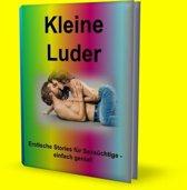 Kleine Luder - 100 Seiten