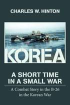 Korea - A Short Time in a Small War