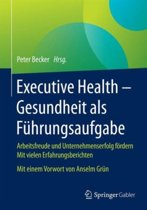 Executive Health - Gesundheit ALS F hrungsaufgabe