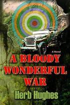 A Bloody Wonderful War