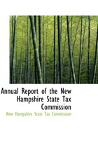Annual Report of the New Hampshire State Tax Commission