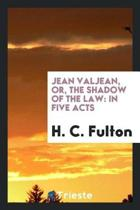 Jean Valjean, Or, the Shadow of the Law