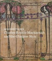 Charles rennie mackintosh: making the glasgow style