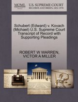 Schubert (Edward) V. Kovach (Michael) U.S. Supreme Court Transcript of Record with Supporting Pleadings
