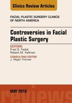 Controversies in Facial Plastic Surgery, An Issue of Facial Plastic Surgery Clinics of North America, E-Book