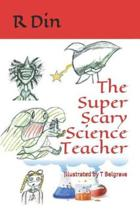 The Super Scary Science Teacher