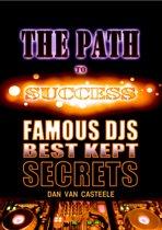 The Path to Success: Famous DJs Best Kept Secrets