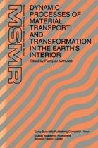 Dynamic Processes of Material Transport and Transformation in the Earth's Interior