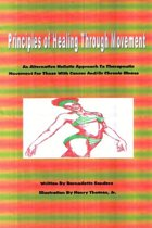 Principles of Healing Through Movement: An Alternative Holistic Approach to Therapeutic Movement for those with Cancer and/or Chronic Illness